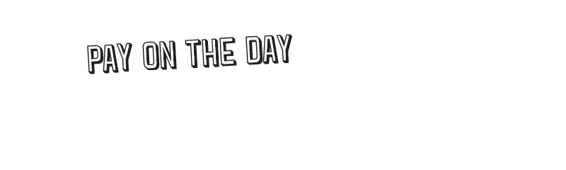 pay on the day